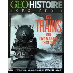 Ces trains qui ont marqué l'Histoire - GEO Histoire
